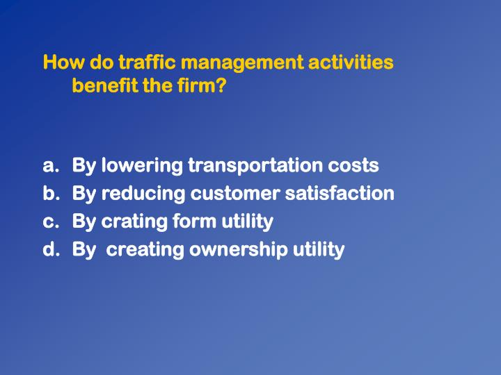 How do traffic management activities benefit the firm?