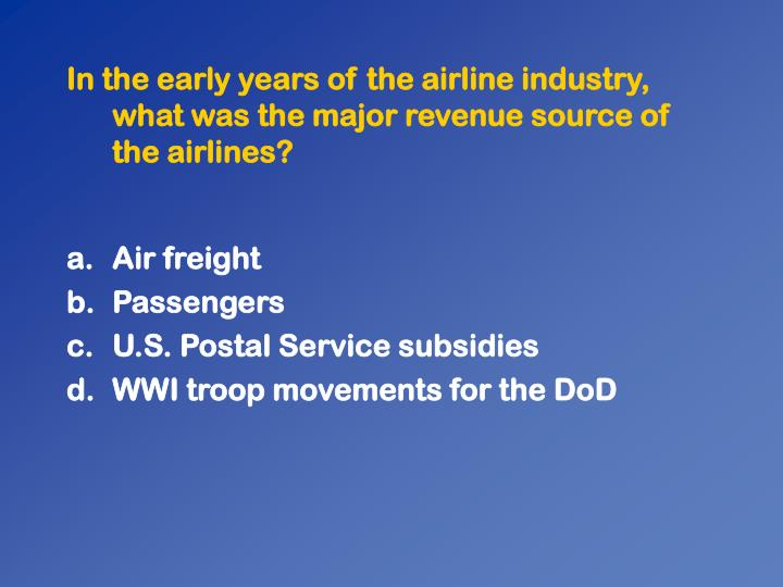 In the early years of the airline industry, what was the major revenue source of the airlines?