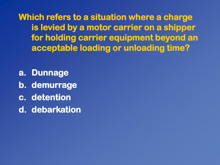 Which refers to a situation where a charge is levied by a motor carrier on a shipper for holding carrier equipment beyond an acceptable loading or unloading time?