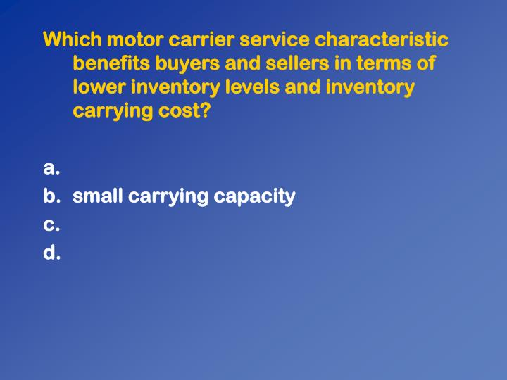 Which motor carrier service characteristic benefits buyers and sellers in terms of lower inventory levels and inventory carrying cost?