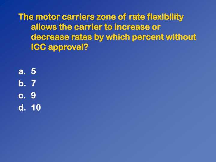 The motor carriers zone of rate flexibility allows the carrier to increase or decrease rates by which percent without ICC approval?