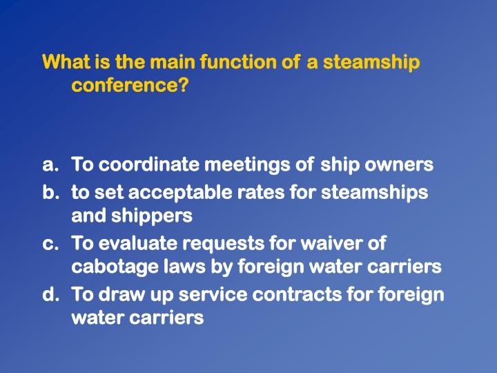 What is the main function of a steamship conference?