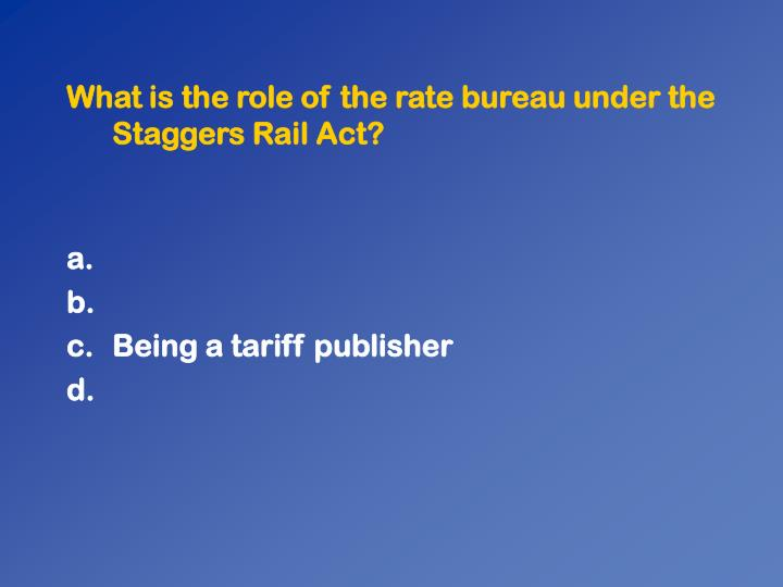 What is the role of the rate bureau under the Staggers Rail Act?