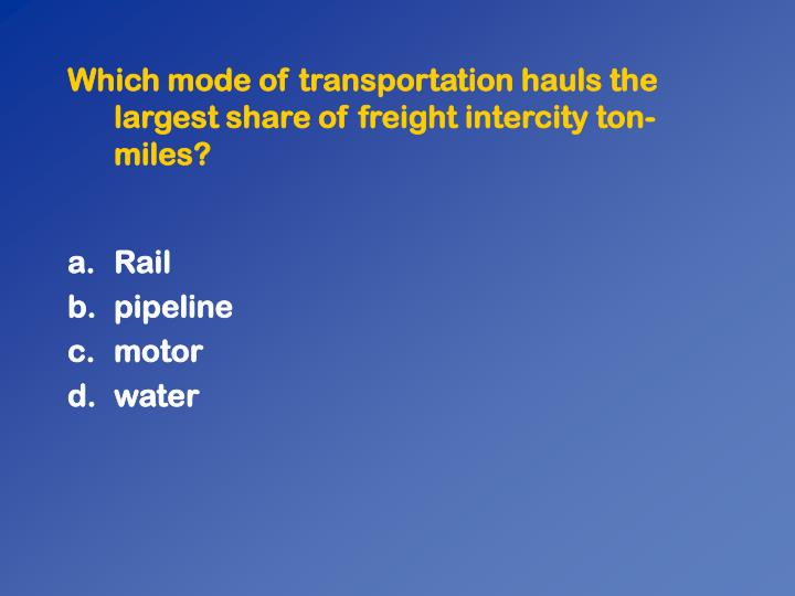 Which mode of transportation hauls the largest share of freight intercity ton-miles?