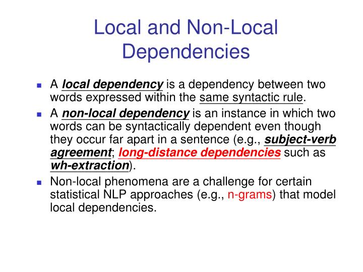 Local and Non-Local Dependencies