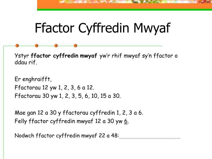 Ffactor Cyffredin Mwyaf