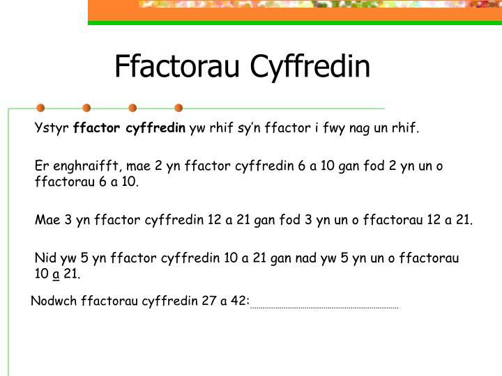 Ffactorau Cyffredin