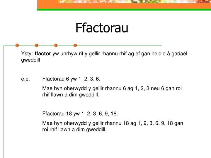 Ffactorau