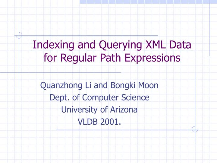indexing and querying xml data for regular path expressions n.