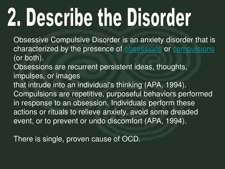 2. Describe the Disorder