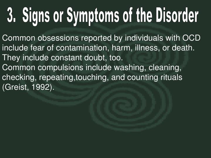 3.  Signs or Symptoms of the Disorder