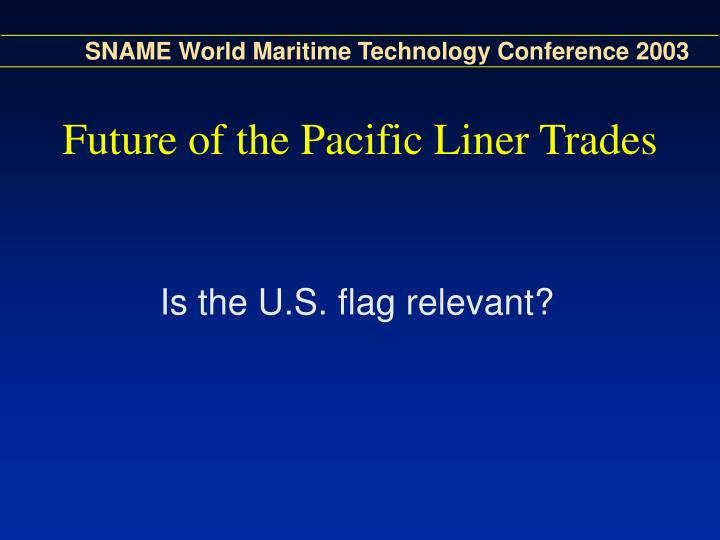 Future of the pacific liner trades