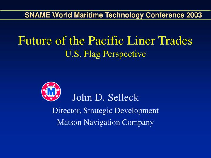 Future of the pacific liner trades u s flag perspective