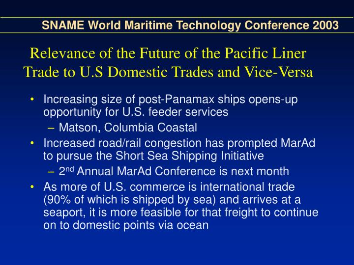 Relevance of the Future of the Pacific Liner Trade to U.S Domestic Trades and Vice-Versa