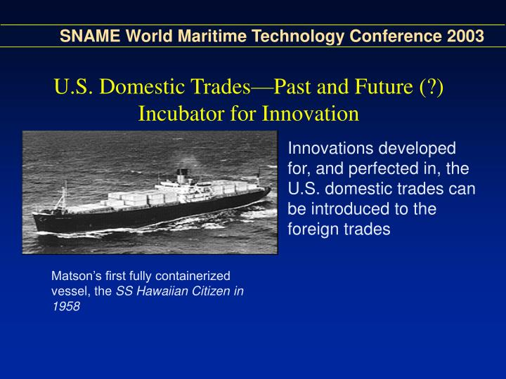 U.S. Domestic Trades—Past and Future (?) Incubator for Innovation