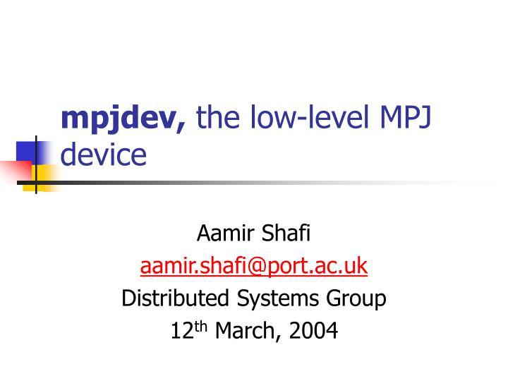 Mpjdev the low level mpj device