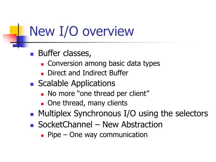 New I/O overview