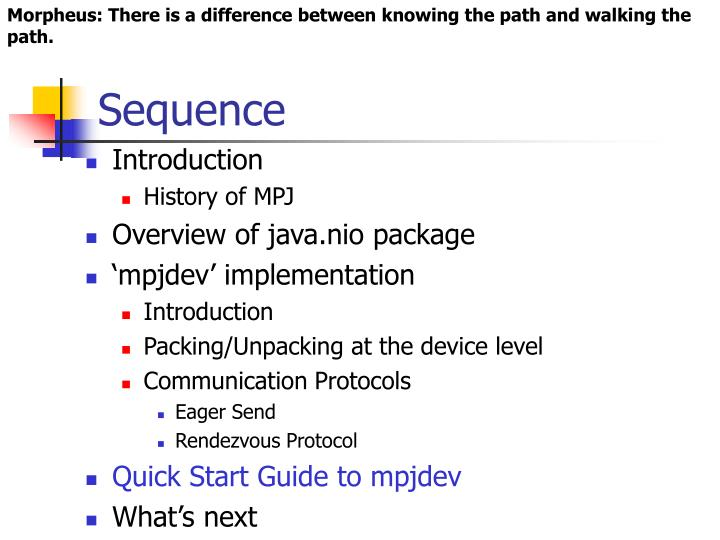 Morpheus: There is a difference between knowing the path and walking the