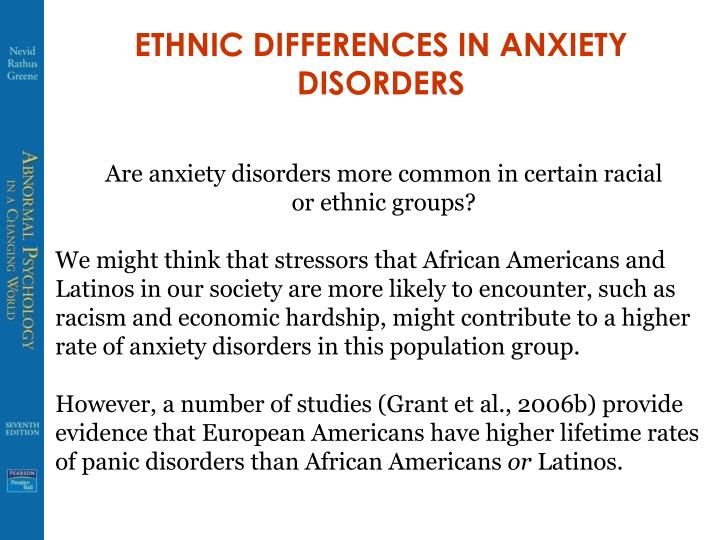 ETHNIC DIFFERENCES IN ANXIETY DISORDERS
