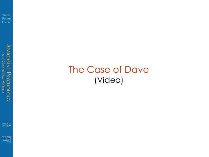 The case of dave video