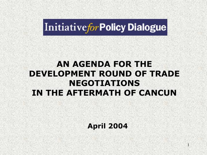 AN AGENDA FOR THE DEVELOPMENT ROUND OF TRADE NEGOTIATIONS