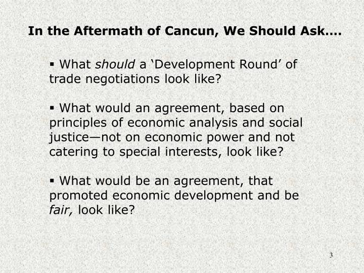 In the Aftermath of Cancun, We Should Ask….