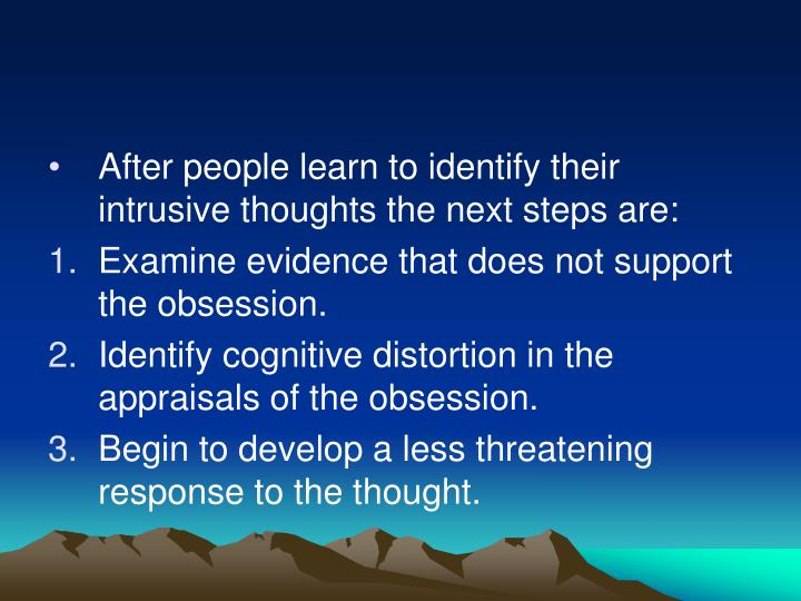 After people learn to identify their intrusive thoughts the next steps are: