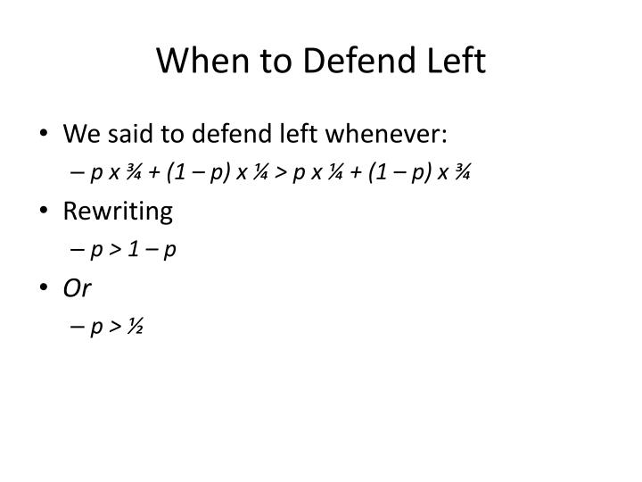 When to Defend Left