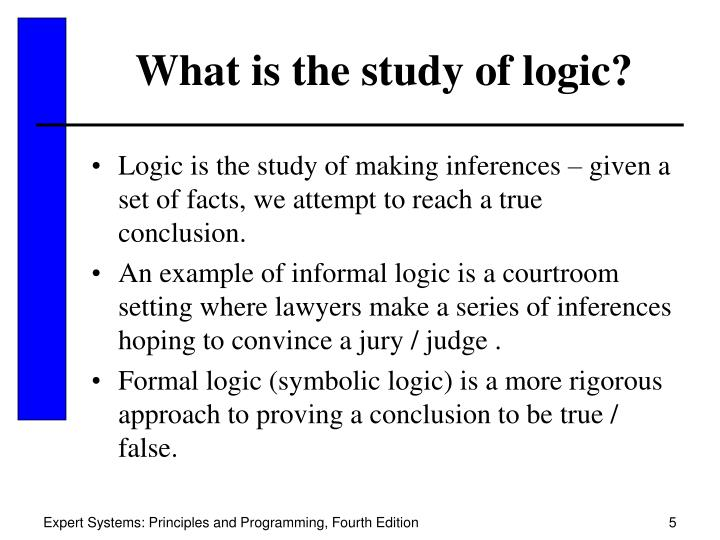 What is the study of logic?