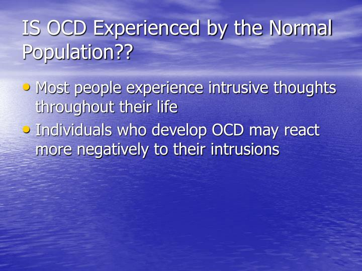 IS OCD Experienced by the Normal Population??