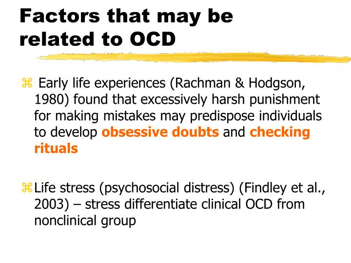 Factors that may be related to OCD