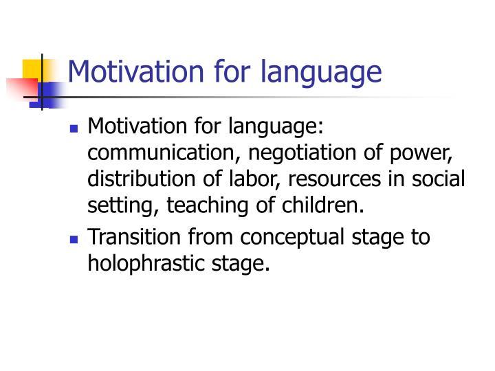 Motivation for language