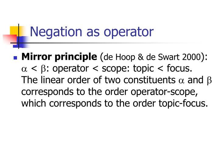 Negation as operator