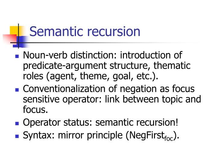 Semantic recursion