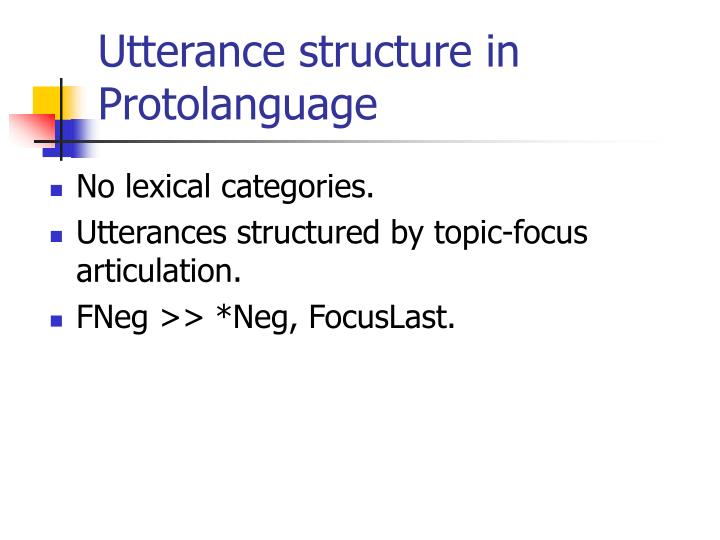 Utterance structure in Protolanguage