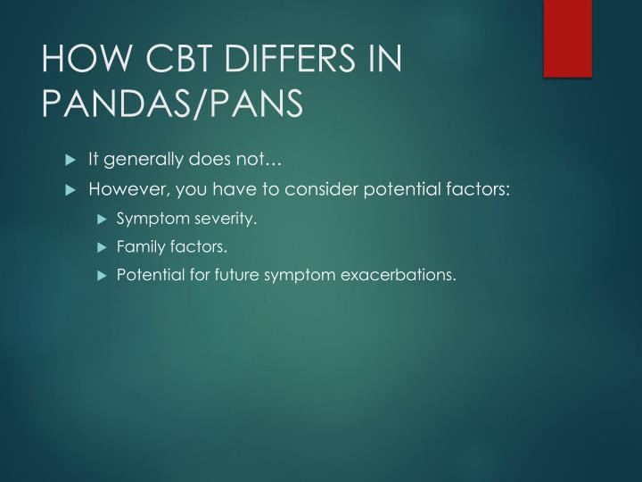 HOW CBT DIFFERS IN  PANDAS/PANS
