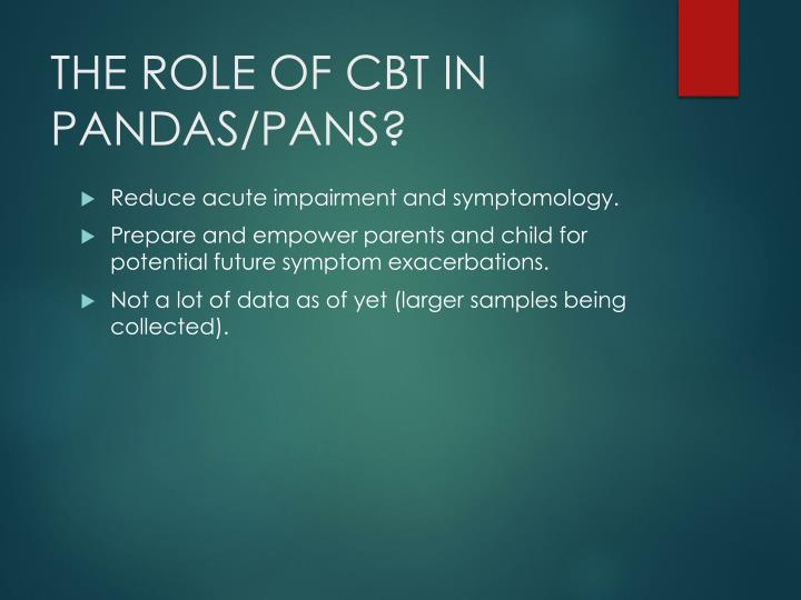 THE ROLE OF CBT IN PANDAS/PANS?