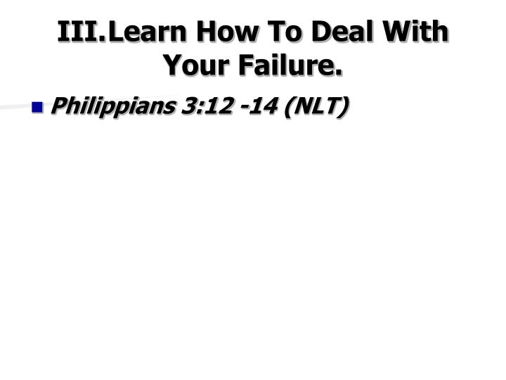 III.Learn How To Deal With Your Failure.