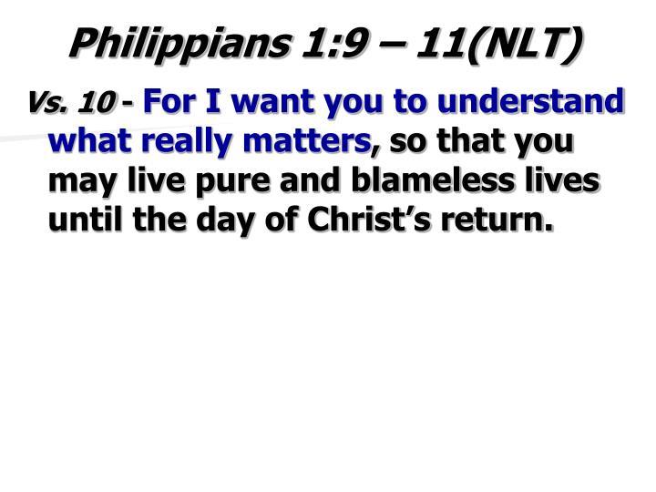 Philippians 1:9 – 11(NLT)