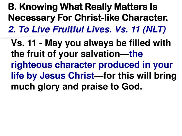 B. Knowing What Really Matters Is Necessary For Christ-like Character.