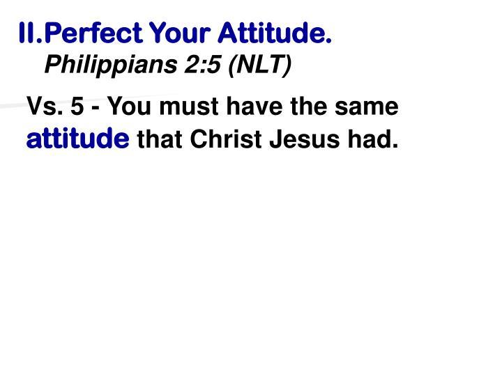 Perfect Your Attitude.