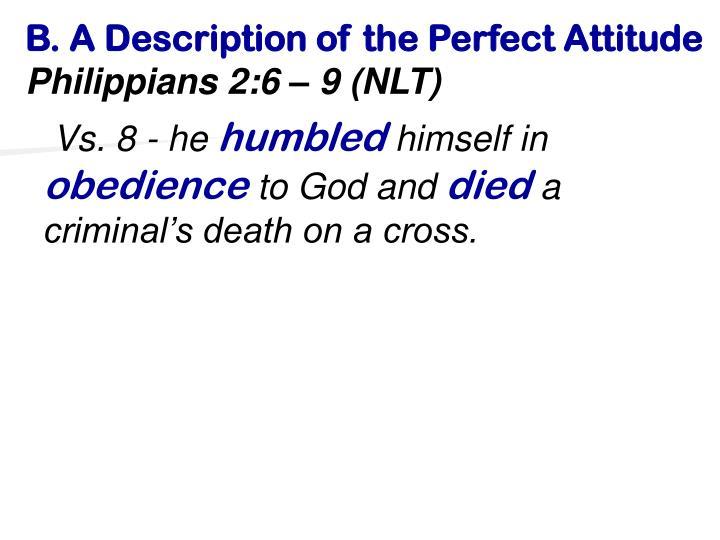B. A Description of the Perfect Attitude