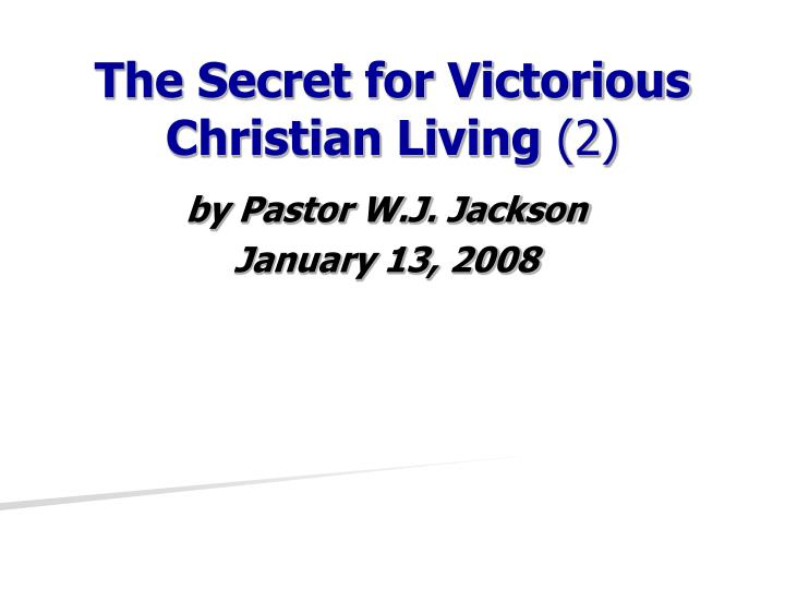 The secret for victorious christian living 2