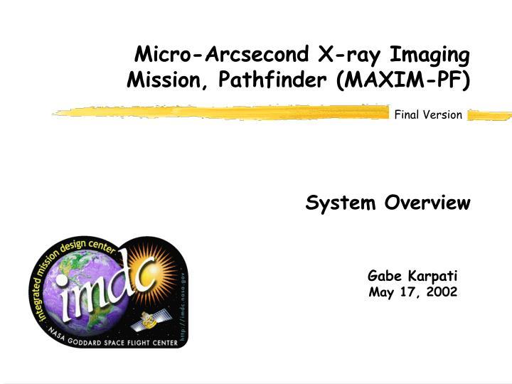 Micro-Arcsecond X-ray Imaging Mission, Pathfinder (MAXIM-PF)