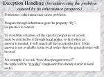 exception handling for addressing the problem caused by its inheritance property