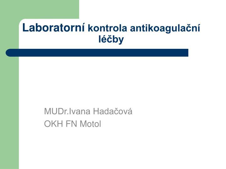 Laboratorn kontrola antikoagula n l by