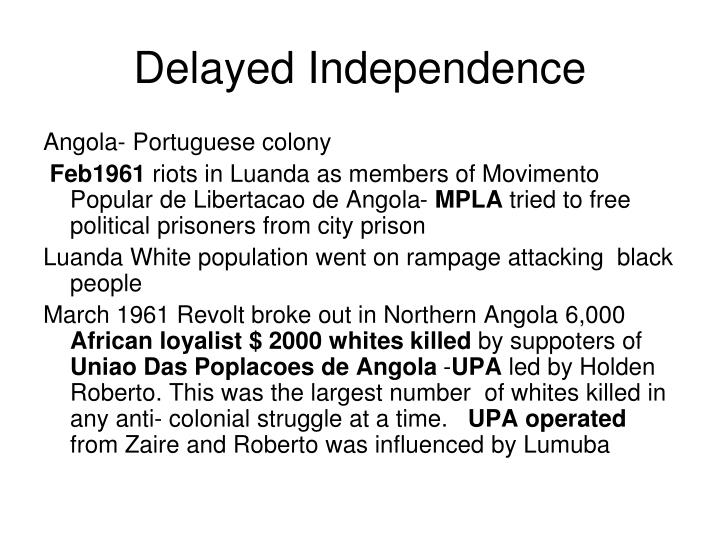 Delayed independence
