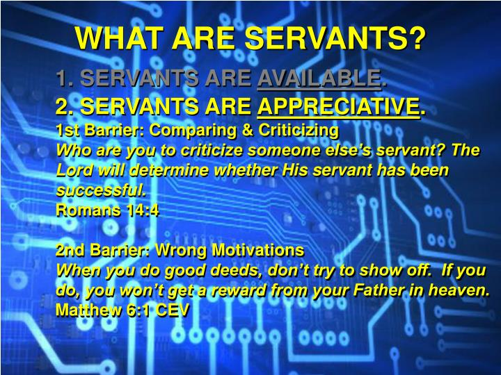 WHAT ARE SERVANTS?