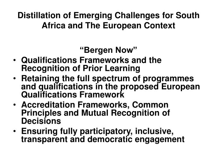Distillation of Emerging Challenges for South Africa and The European Context