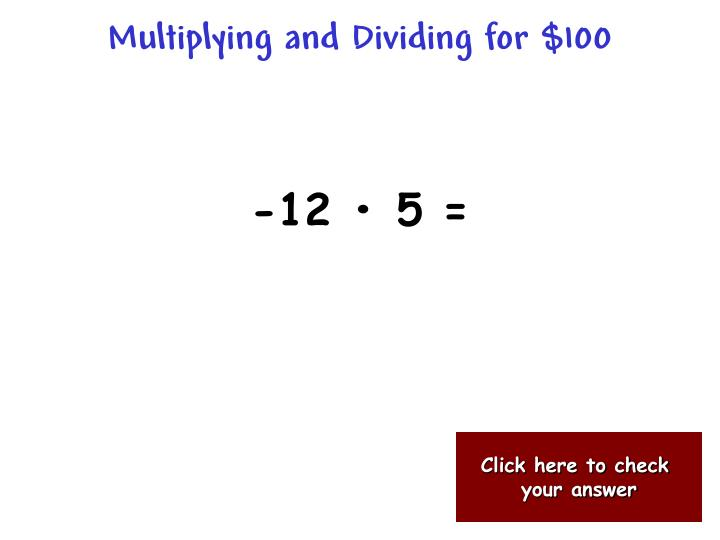 Multiplying and Dividing for $100